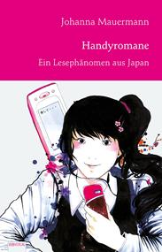 Handyromane. Ein Lesephänomen aus Japan