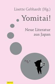 Yomitai! Neue Literatur aus Japan