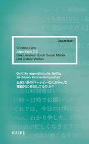Japanisch 2.0. Eine Lesetour durch Social Media und andere Welten
